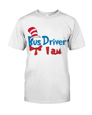 BUS DRIVER I AM Classic T-Shirt front