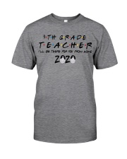 4TH GRADE BE THERE Classic T-Shirt front