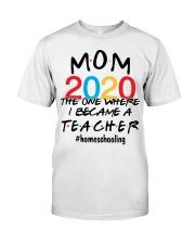 I BECAME A TEACHER 2020 Classic T-Shirt front