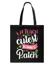I TEACH THE CUTEST BUNNIES IN THE PATCH Tote Bag thumbnail