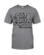 SHE BELIEVED SHE COULD CHANGE THE WORLD Classic T-Shirt front