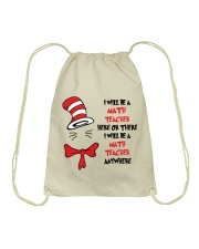 BE A MATH TEACHER Drawstring Bag thumbnail