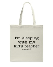 I'M SLEEPING WITH MY KID'S TEACHER Tote Bag thumbnail