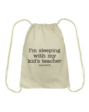 I'M SLEEPING WITH MY KID'S TEACHER Drawstring Bag thumbnail