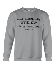 I'M SLEEPING WITH MY KID'S TEACHER Crewneck Sweatshirt thumbnail