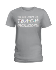 WHERE WE TEACH SPECIAL EDUCATION Ladies T-Shirt thumbnail