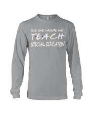 WHERE WE TEACH SPECIAL EDUCATION Long Sleeve Tee thumbnail