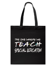 WHERE WE TEACH SPECIAL EDUCATION Tote Bag thumbnail