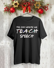 WHERE WE TEACH SPEECH Classic T-Shirt lifestyle-holiday-crewneck-front-2