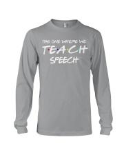 WHERE WE TEACH SPEECH Long Sleeve Tee thumbnail