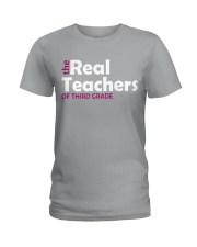 THE REAL TEACHERS OF THIRD GRADE Ladies T-Shirt thumbnail