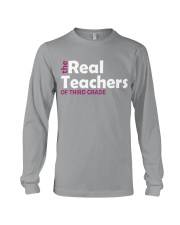 THE REAL TEACHERS OF THIRD GRADE Long Sleeve Tee thumbnail