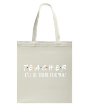 TEACHER - BE THERE FOR YOU Tote Bag thumbnail