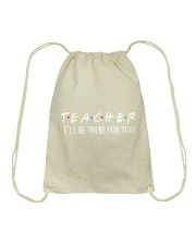 TEACHER - BE THERE FOR YOU Drawstring Bag thumbnail