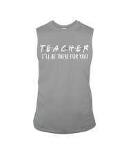 TEACHER - BE THERE FOR YOU Sleeveless Tee thumbnail