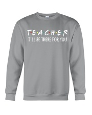 TEACHER - BE THERE FOR YOU Crewneck Sweatshirt thumbnail