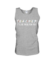 TEACHER - BE THERE FOR YOU Unisex Tank thumbnail