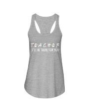 TEACHER - BE THERE FOR YOU Ladies Flowy Tank thumbnail