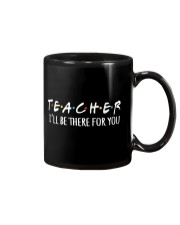 TEACHER - BE THERE FOR YOU Mug thumbnail