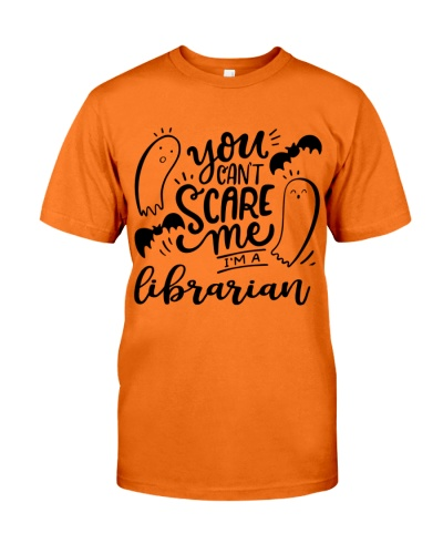 I AM A LIBRARIAN - YOU CAN'T SCARE ME