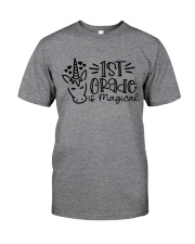 FIRST GRADE IS MAGICAL Classic T-Shirt front