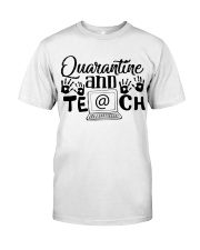 QUARANTINE AND TEACH Classic T-Shirt front