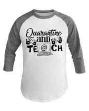 QUARANTINE AND TEACH Baseball Tee thumbnail