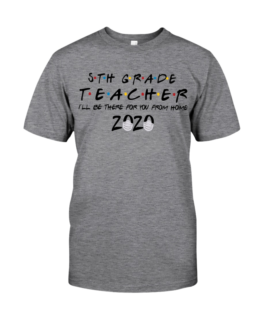 5TH GRADE BE THERE Classic T-Shirt