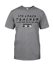 5TH GRADE BE THERE Classic T-Shirt front