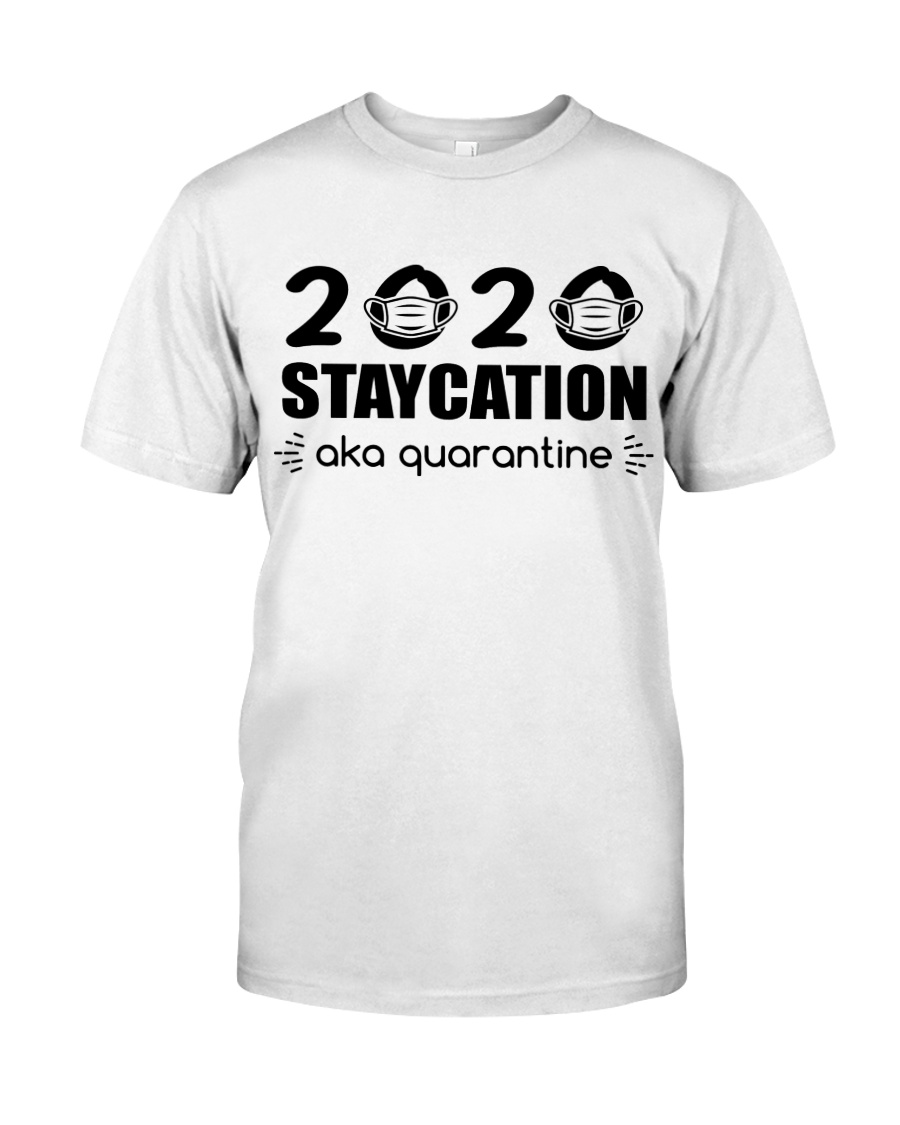 2020 STAYCATION Classic T-Shirt