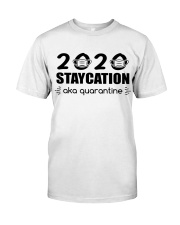 2020 STAYCATION Classic T-Shirt front