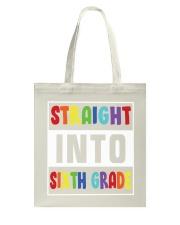 STRAIGHT INTO SIXTH GRADE Tote Bag thumbnail