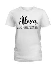 ALEXA - END QUARANTINE Ladies T-Shirt front