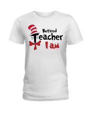 RETIRED TEACHER I AM Ladies T-Shirt thumbnail