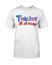 TEACHER OF ALL THINGS Classic T-Shirt front
