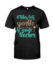 1ST GRADE TEACHER Classic T-Shirt front