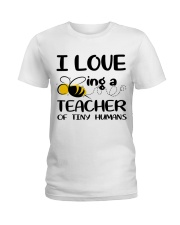 BEING A TEACHER OF TINY HUMANS Ladies T-Shirt thumbnail