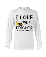 BEING A TEACHER OF TINY HUMANS Long Sleeve Tee thumbnail