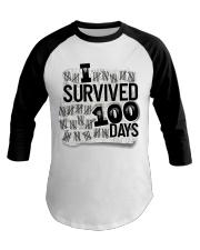 I SURVIDED 100 DAYS Baseball Tee thumbnail