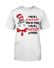 BE A LUNCH LADY Classic T-Shirt front
