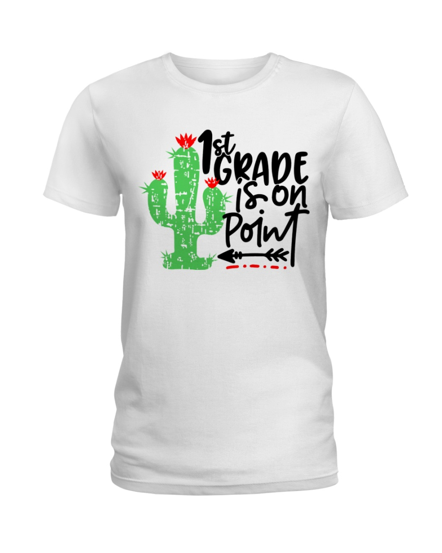 1ST GRADE IS ON POINT Ladies T-Shirt
