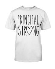 PRINCIPAL STRONG Classic T-Shirt front