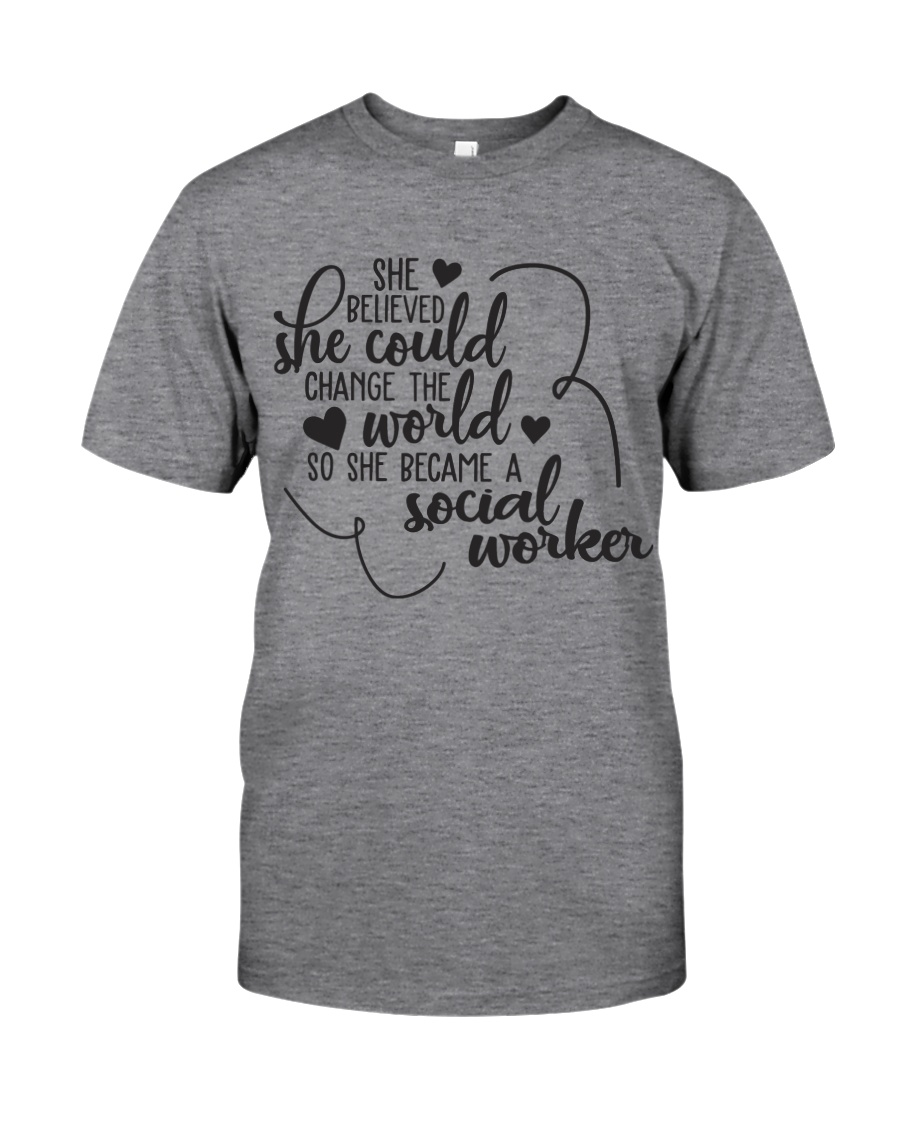 SHE BECAME A SOCIAL WORKER Classic T-Shirt