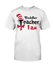TODDLER TEACHER I AM Classic T-Shirt front