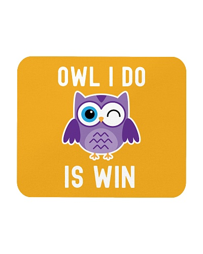 Owl I Do Is Win