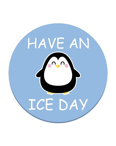 Have An Ice Day