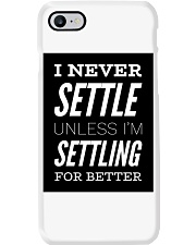 Never settle white tee Phone Case thumbnail