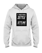 Never settle white tee Hooded Sweatshirt thumbnail