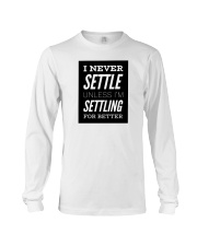 Never settle white tee Long Sleeve Tee thumbnail