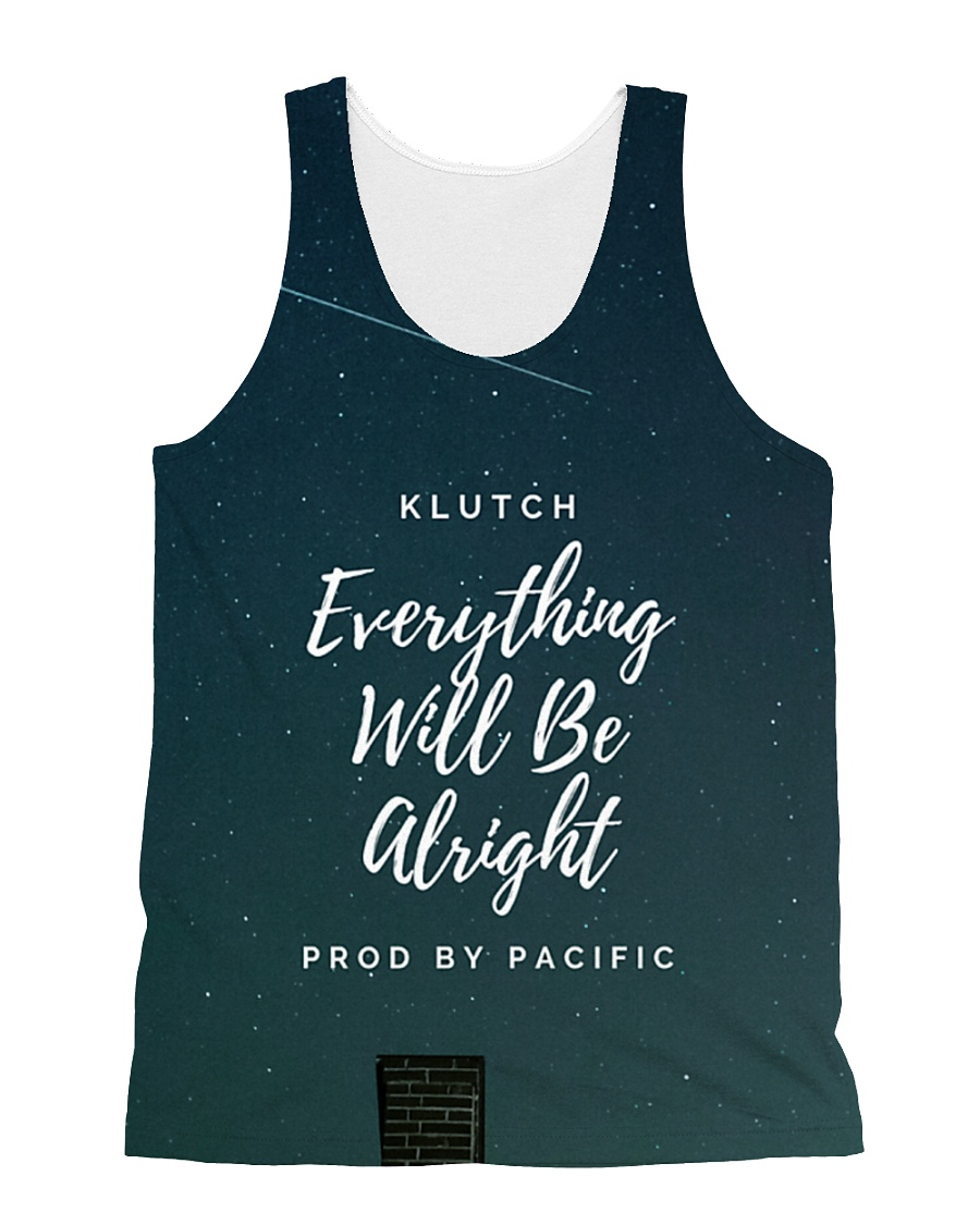 Klutch - Everything Will Be Alright All-over Unisex Tank